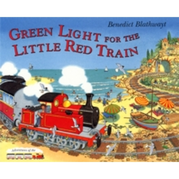 The Little Red Train: Green Light by Benedict Blathwayt (Paperback, 2003)