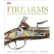 Firearms The Illustrated History by DK (Hardback, 2014)