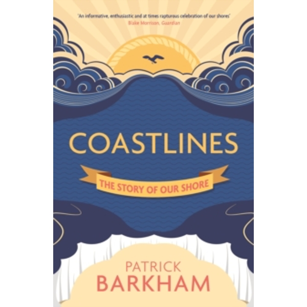 Coastlines : The Story of Our Shore