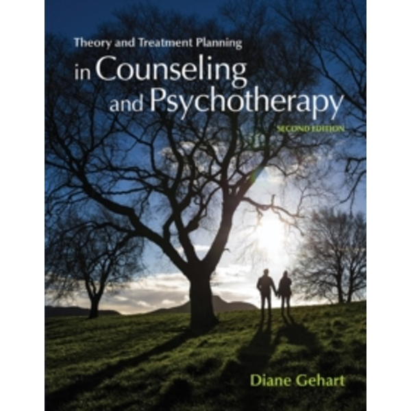 Theory and Treatment Planning in Counseling and Psychotherapy by Diane Gehart (Paperback, 2015)