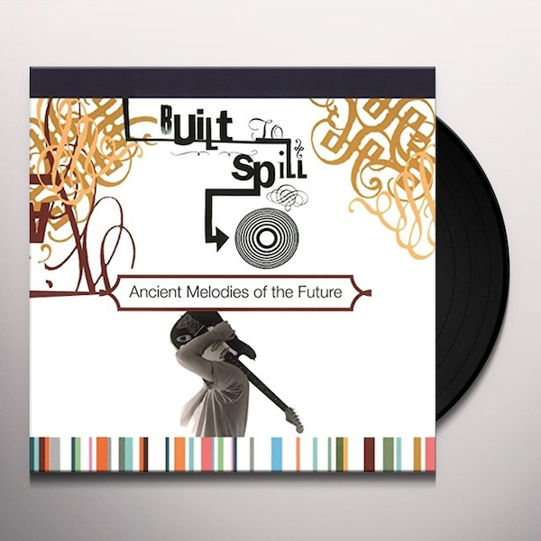 Built To Spill - Ancient Melodies Of The Future Vinyl