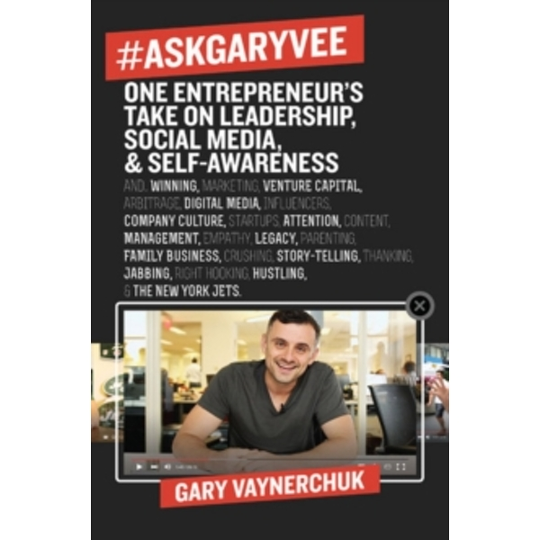#AskGaryVee : One Entrepreneur's Take on Leadership, Social Media, and Self-Awareness