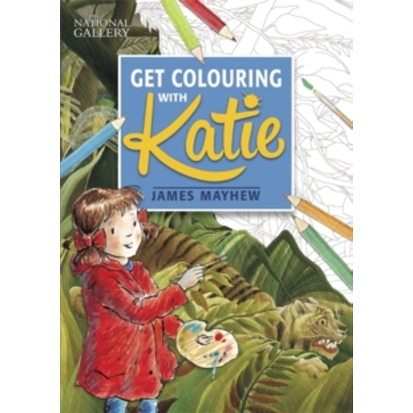 Katie: Get Colouring with Katie : A National Gallery Book
