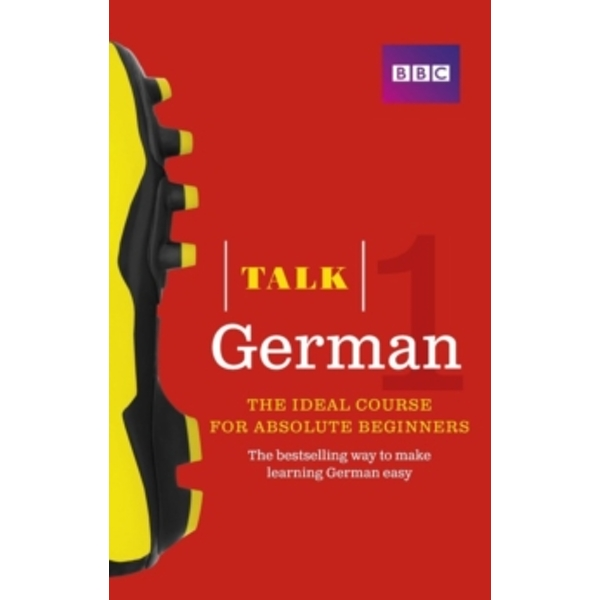 Talk German 1 (Book/CD Pack) : The ideal German course for absolute beginners