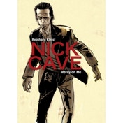 Nick Cave: Mercy on Me by Reinhard Kleist (Paperback, 2017)