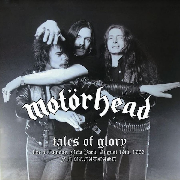 Motorhead – Tales Of Glory (Live At L'amour New York August 10th 1983 FM Broadcast) CD