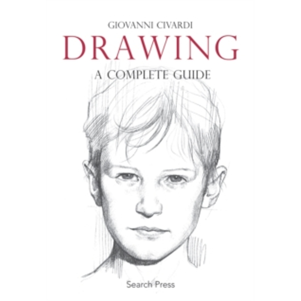 Art of Drawing: Drawing: A Complete Guide by Giovanni Civardi (Paperback, 2009)