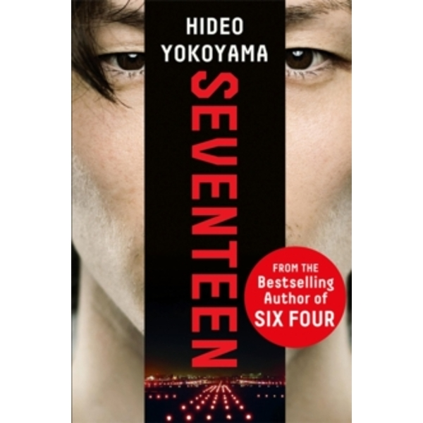 Seventeen : a powerful thriller from the bestselling Japanese sensation
