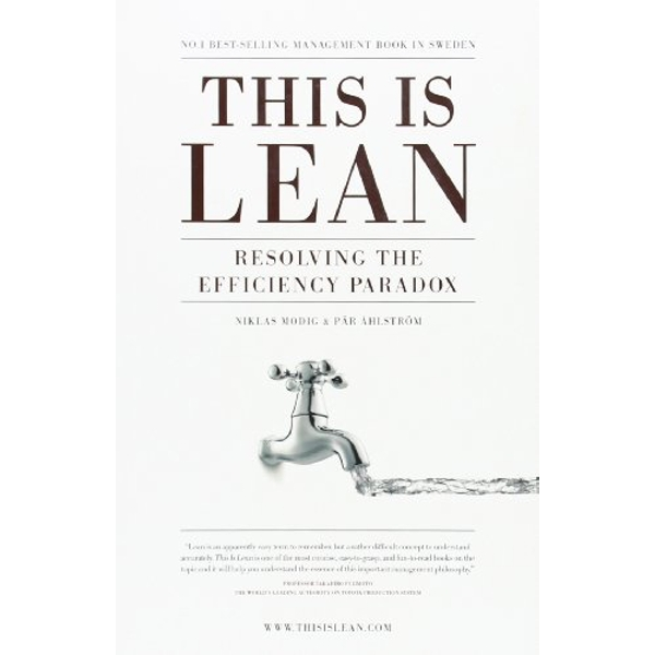 This is Lean: Resolving the Efficiency Paradox by Par Ahlstrom, Niklas Modig (Paperback, 2012)