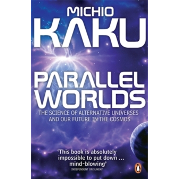 Parallel Worlds: The Science of Alternative Universes and Our Future in the Cosmos by Michio Kaku (Paperback, 2006)