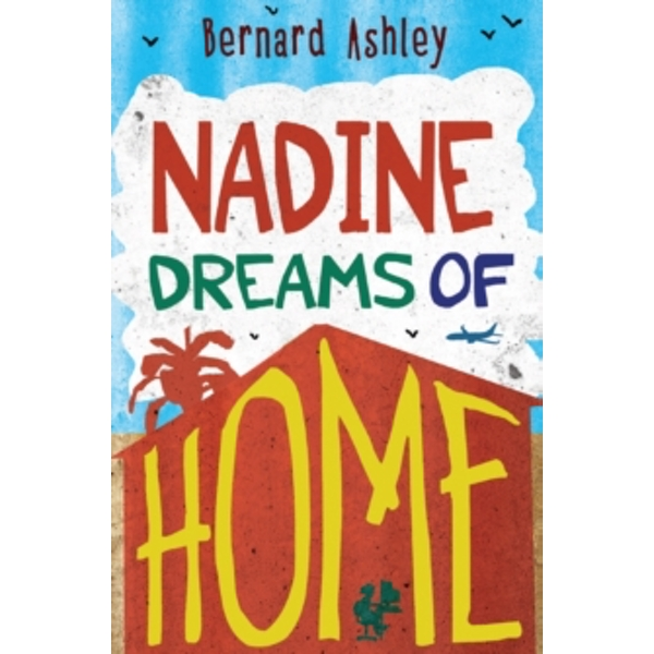 Nadine Dreams of Home by Bernard Ashley (Paperback, 2014)