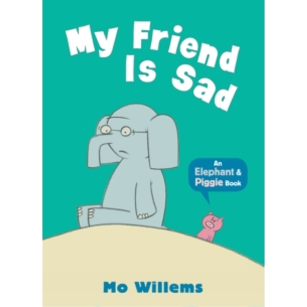 My Friend Is Sad by Mo Willems (Paperback, 2012)