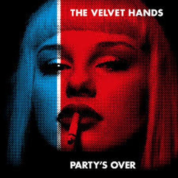 The Velvet Hands ‎– Party's Over Limited Edition Blue Vinyl