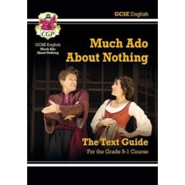 Grade 9-1 GCSE English Shakespeare Text Guide - Much Ado About Nothing