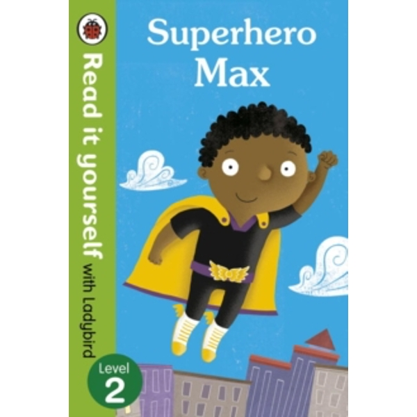 Superhero Max- Read it yourself with Ladybird: Level 2 by Penguin Books Ltd (Paperback, 2015)