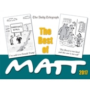 The Best of Matt 2017 : Our world today - brilliantly funny cartoons