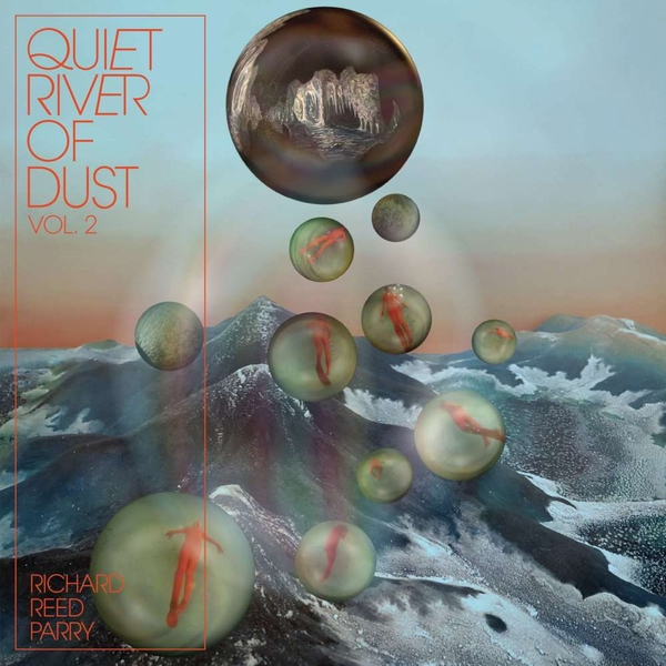 Richard Reed Perry - Quiet River Of Dust Vol. 2 Vinyl