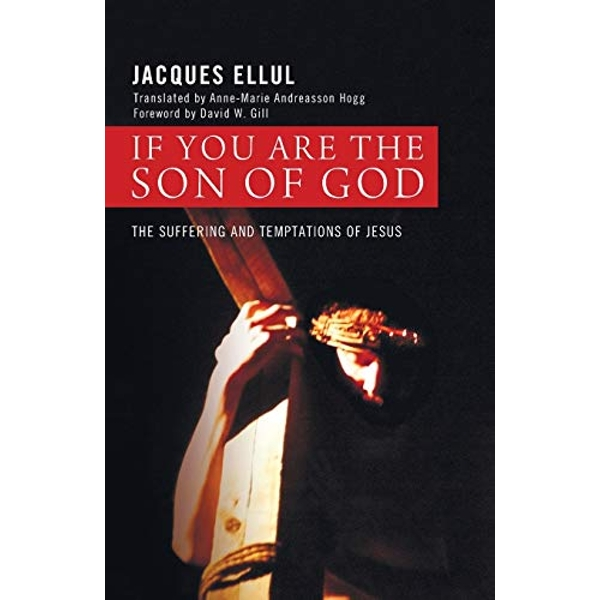 If You Are the Son of God: The Suffering and Temptations of Jesus by Jacques Ellul (Paperback / softback, 2014)
