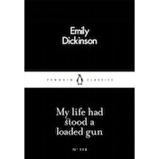 My Life Had Stood a Loaded Gun by Emily Dickinson (Paperback, 2016)