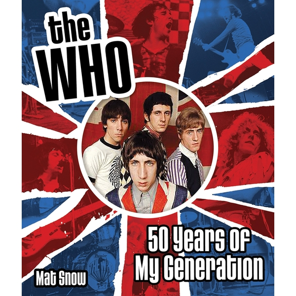 The Who: Fifty Years of My Generation Hardcover – 10 Dec 2015