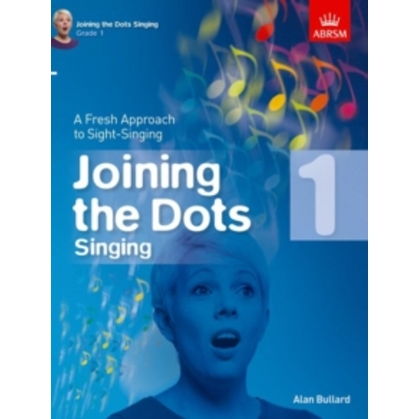 Joining the Dots Singing, Grade 1 : A Fresh Approach to Sight-Singing