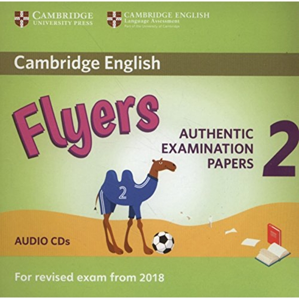 Cambridge English Young Learners 2 for Revised Exam from 2018 Flyers Audio CDs Authentic Examination Papers CD-Audio 2018