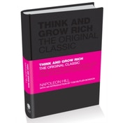 Think and Grow Rich - the Original Classic by Napoleon Hill (Hardback, 2009)
