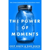 The Power of Moments: Why Certain Experiences Have Extraordinary Impact by Chip Heath, Dan Heath (Paperback, 2017)