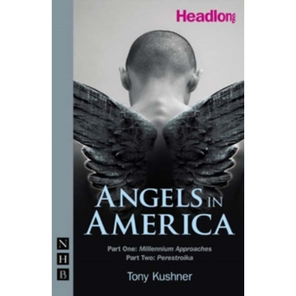 Angels in America : Parts I and II in a single volume