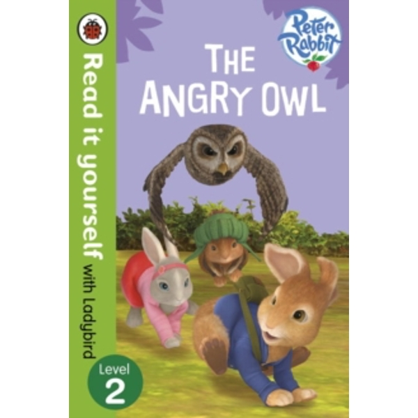 Peter Rabbit: The Angry Owl - Read it yourself with Ladybird : Level 2