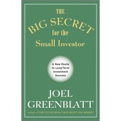 The Big Secret for the Small Investor: A New Route to Long-Term Investment Success by Joel Greenblatt (Hardback, 2011)
