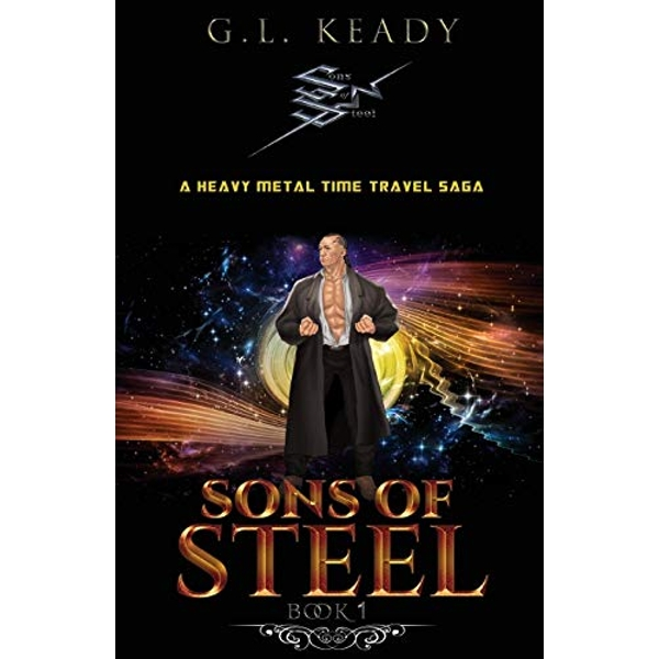 Sons of Steel A Heavy Metal Time Travel Saga Paperback / softback 2019