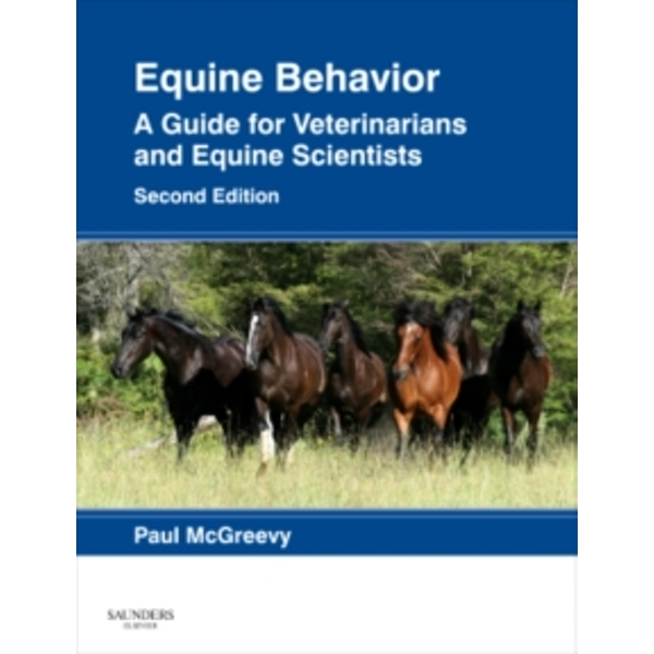 Equine Behavior: A Guide for Veterinarians and Equine Scientists by Paul McGreevy (Hardback, 2012)