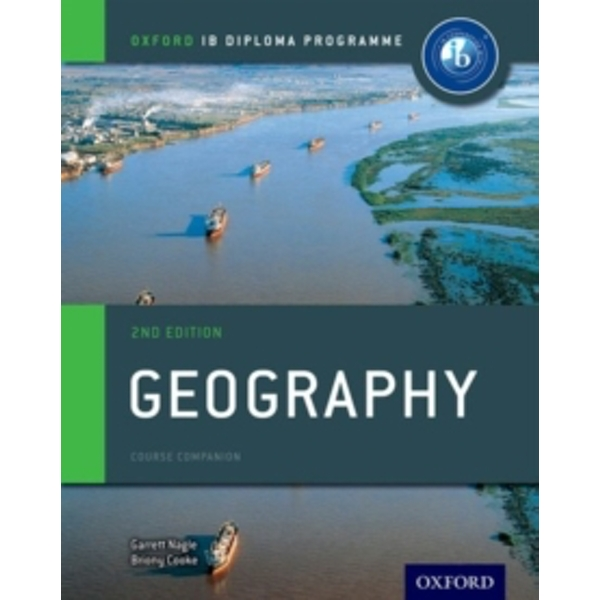 IB Geography Course Book: Oxford IB Diploma Programme by Garrett Nagle, Briony Cooke (Paperback, 2017)