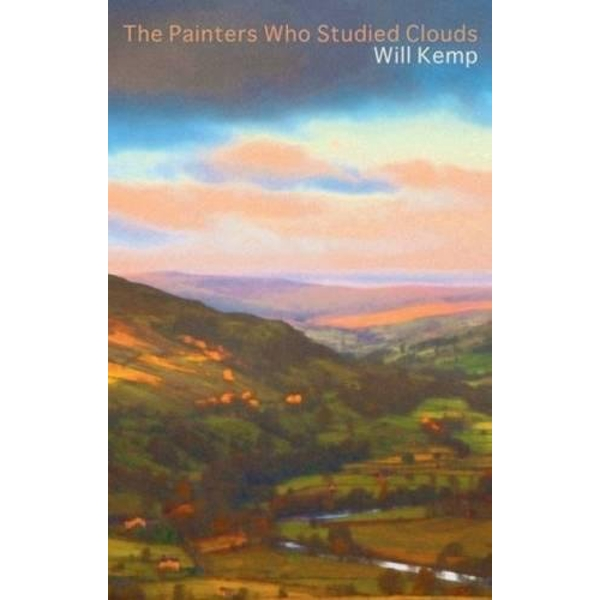 Painters Who Studied Clouds, The by Will Kemp (Paperback, 2016)