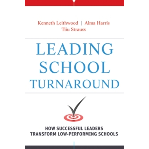 Leading School Turnaround : How Successful Leaders Transform Low-Performing Schools