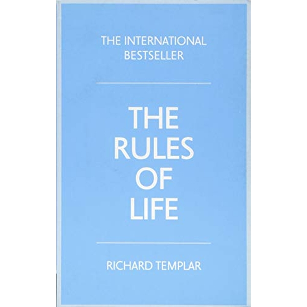 The Rules of Life: A personal code for living a better, happier, more successful kind of life by Richard Templar (Paperback, 2015)