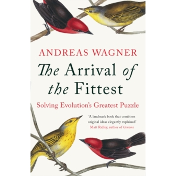 Arrival of the Fittest : Solving Evolution's Greatest Puzzle