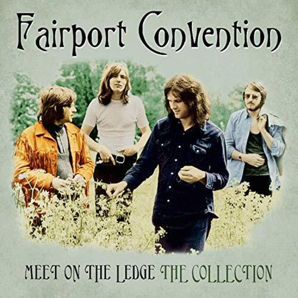 Fairport Convention - Meet On The Ledge The Collection Vinyl