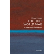 The First World War: A Very Short Introduction by Michael Howard (Paperback, 2008)