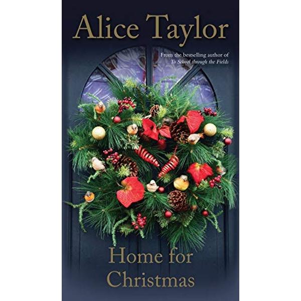 Home For Christmas by Alice Taylor (Hardback, 2017)