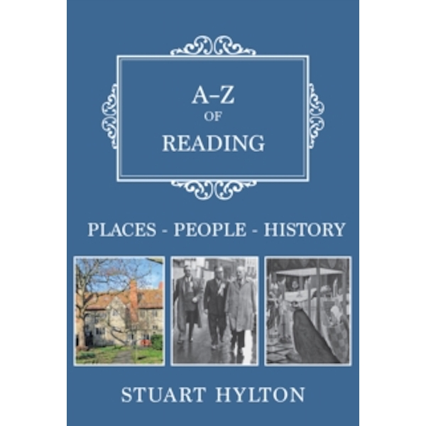 A-Z of Reading : Places-People-History