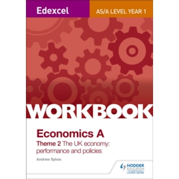 Edexcel A-Level/AS Economics A Theme 2 Workbook: The UK economy - performance and policies by Andrew Sykes (Paperback, 2015)