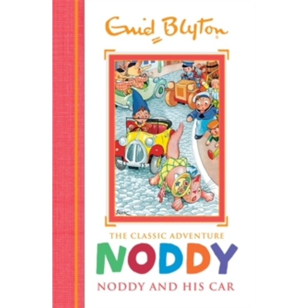 Noddy Classic Storybooks: Noddy and his Car : Book 3