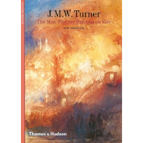 J.M.W. Turner: The Man Who Set Painting of Fire