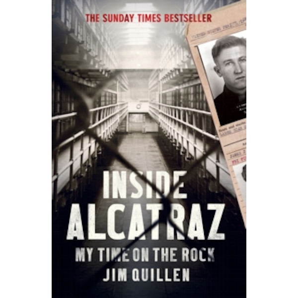 Inside Alcatraz : My Time on the Rock