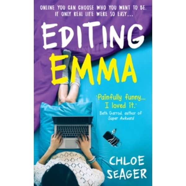 Editing Emma : Online You Can Choose Who You Want to be. If Only Real Life Were So Easy...