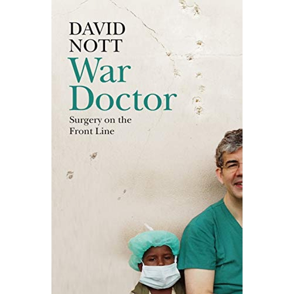 War Doctor: Surgery on The Front Line by David Nott (Hardcover, 2019)