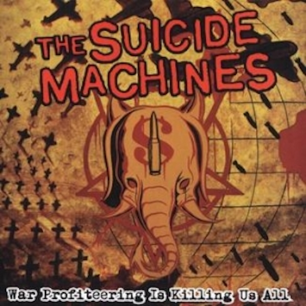 The Suicide Machines - War Profiteering Is Killing Us All CD