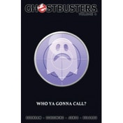 Ghostbusters Volume 4: Who Ya Gonna Call?